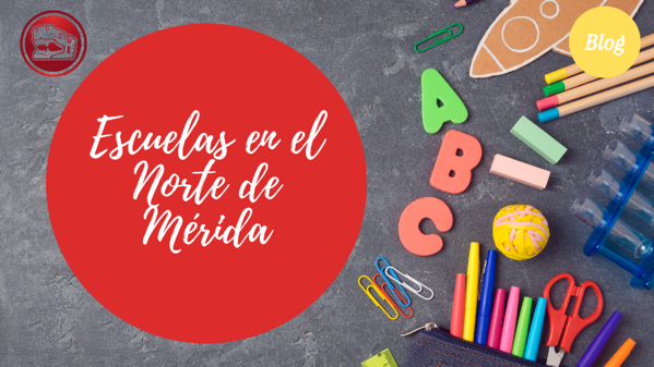 Escuelas en Mérida Norte Balam Group Real Estate OK